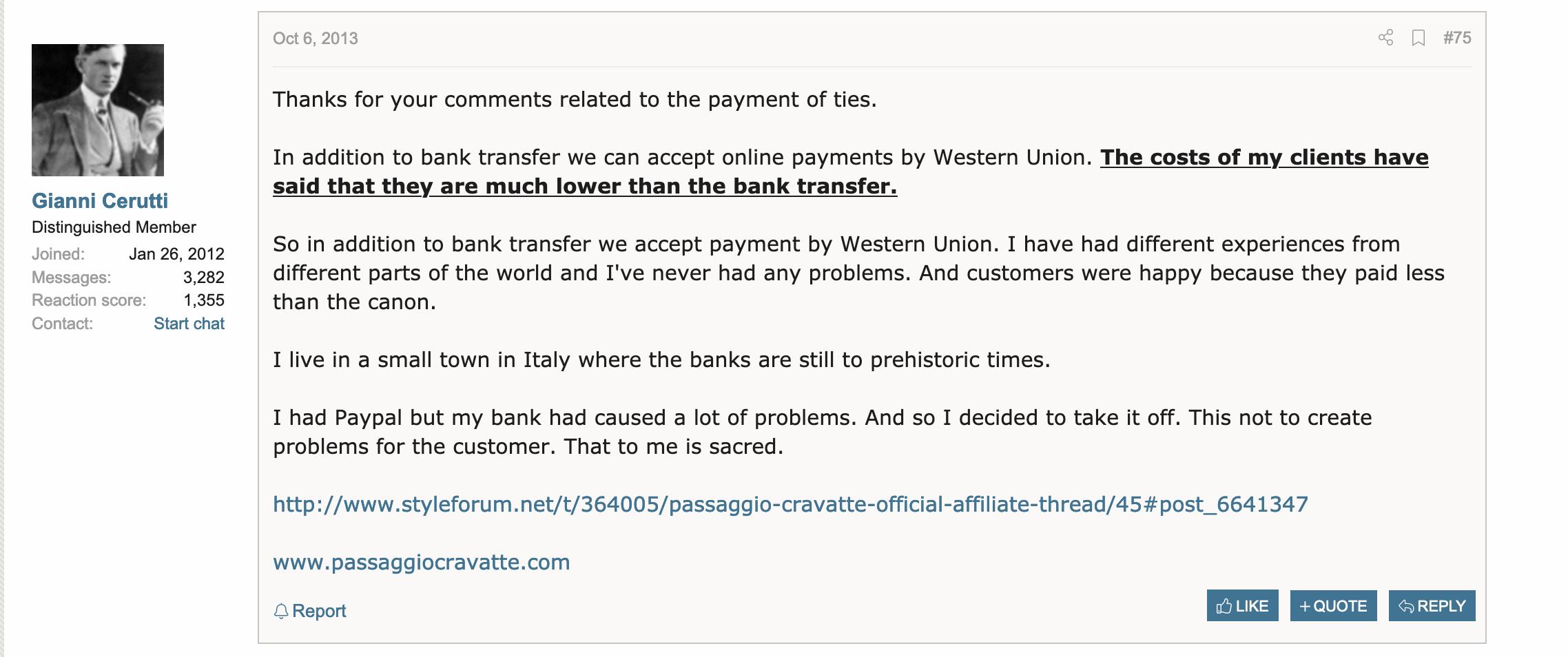 Non seulement chez Gianni tout se fait par email, mais en plus on paye par virement bancaire ou par Western Union… un système de paiement n'offrant pas la plus grande protection à l'acheteur en cas de conflit, mais c'est probablement un hasard. (Source:Styleforum)